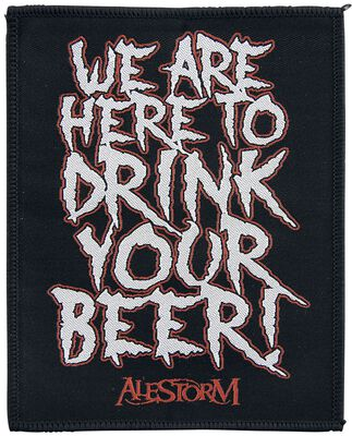 We Are Here To Drink Your Beer!