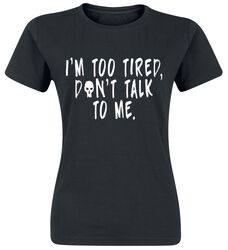 I'm Too Tired, Don't Talk To Me.